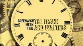 Playlist for 15 March 2012 (AOTW: Frank and Walters – Greenwich Mean Time)