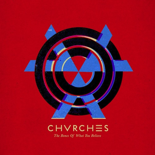 Chvrches_-_The_Bones_Of_What_You_Believe[1]