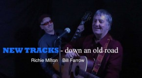 Richie Milton and Bill Farrow – Tales of Simon and Garfunkel, The Pioneers, Long John Baldry And Eastenders! – And Some Great Music Too