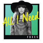 Foxes - All I need